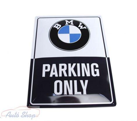 BMW PARKING ONLY TÁBLA